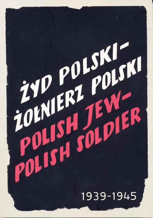Polish Jew - Polish Soldier, translated by Julian Bussgang