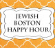 Jewish Boston Happy Hour